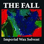 The Fall Imperial Wax Solvent