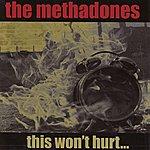 The Methadones This Won't Hurt...