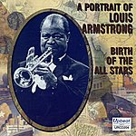 Louis Armstrong A Portrait Of Louis Armstrong - Birth Of The All Stars