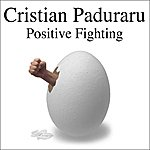 Cristian Paduraru Positive Fighting