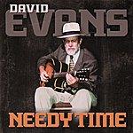 David Evans Needy Time