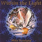Mike Rowland Within The Light