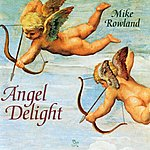 Mike Rowland Angel Delight