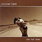 Icecream Hands Rain Hail Shine