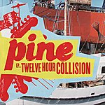 The Pine Twelve Hour Collision EP