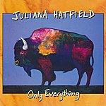 Juliana Hatfield Only Everything