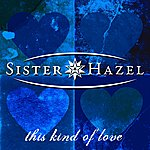 Sister Hazel This Kind Of Love