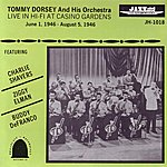 Tommy Dorsey & His Orchestra Live In Hi-Fi At Casino Gardens