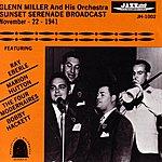 The Glenn Miller Orchestra Sunset Serenade Broadcast November 22, 1941