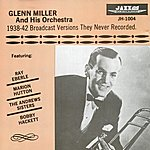 The Glenn Miller Orchestra 1938-42 Broadcast Versions They Never Recorded