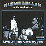 The Glenn Miller Orchestra Live At The Cafe Rouge