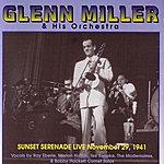 The Glenn Miller Orchestra Sunset Serenade Live November 29, 1941