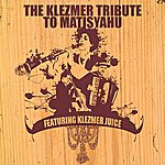 Klezmer Juice The Klezmer Tribute To Matisyahu Featuring Klezmer Juice