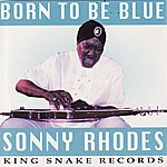 Sonny Rhodes Born To Be Blue