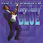 Roy Roberts Every Shade of Blue