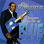 Roy Roberts Deeper Shade of Blue