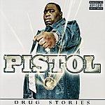 Pistol Drug Stories
