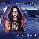 Medwyn Goodall The Sorcerer's Daughter