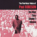 Paul Robeson The Man They Couldn't Silence