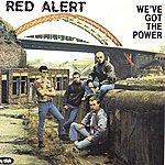 Red Alert We've Got The Power