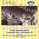 Benny Goodman & His Orchestra Camel Caravan Shows 11/39
