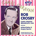 Bob Crosby Camel Caravan Broadcasts 1940