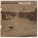 Richmond Fontaine Thirteen Cities