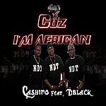 D. Black Coz I'm African