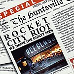 Rocket City Riot We Name The Guilty Men