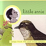 Little Annie Songs From The Coal Mine Canary