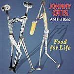Johnny Otis & His Orchestra Food for Life