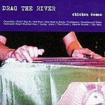 Drag The River Chicken Demos