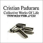 Cristian Paduraru Collective Works Of Life