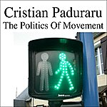Cristian Paduraru The Politics Of Movement