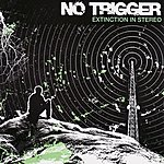 No Trigger Extinction In Stereo