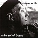 Stanley Smith In The Land of Dreams