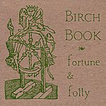 Birch Book Fortune & Folly (Vol. II)