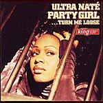 Ultra Naté Party Girl (Turn Me Loose)