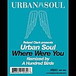 Urban Soul Orchestra Where Were You