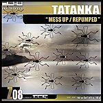 Tatanka Mess Up / Repumped