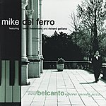Mike Del Ferro New Belcanto: Opera Meets Jazz feat.Toots Thielmans and Richard Galliano