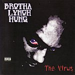 Brotha Lynch Hung The Virus