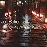 Jeff Baker Shopping For Your Heart