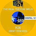 The Real Tuesday Weld Kix: Bent Remixes (4-Track Maxi-Single)
