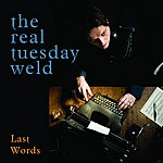 The Real Tuesday Weld Last Words (3-Track Maxi-Single)