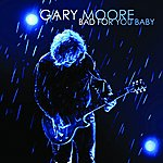 Gary Moore Bad For You Baby