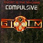 Ghost In The Machine Compulsive