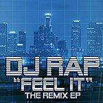 DJ Rap Feel It Remixes