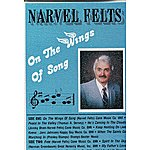 Narvel Felts On the Wings of Song