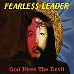 Fearless Leader God Bless the Devil